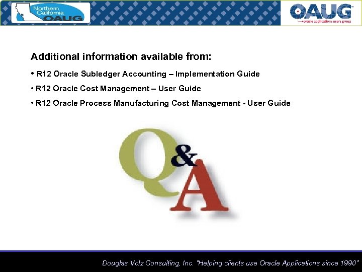 Additional information available from: • R 12 Oracle Subledger Accounting – Implementation Guide •