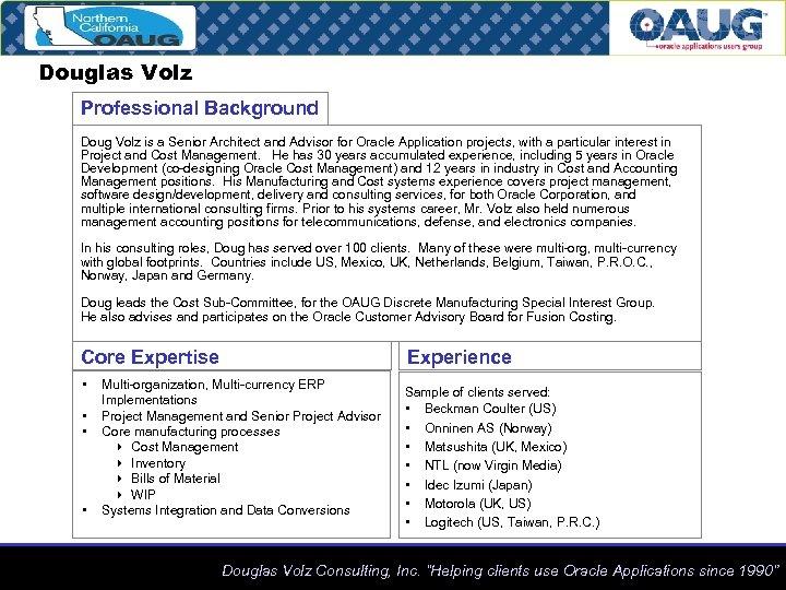 Douglas Volz Professional Background Doug Volz is a Senior Architect and Advisor for Oracle