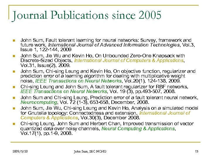 Journal Publications since 2005 n n n n John Sum, Fault tolerant learning for