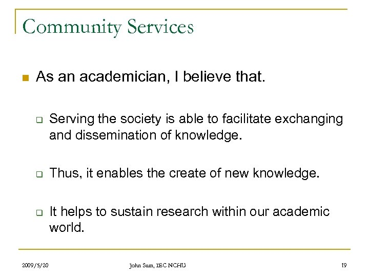 Community Services n As an academician, I believe that. q q q 2009/5/20 Serving