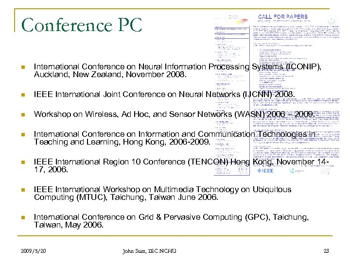 Conference PC n International Conference on Neural Information Processing Systems (ICONIP), Auckland, New Zealand,