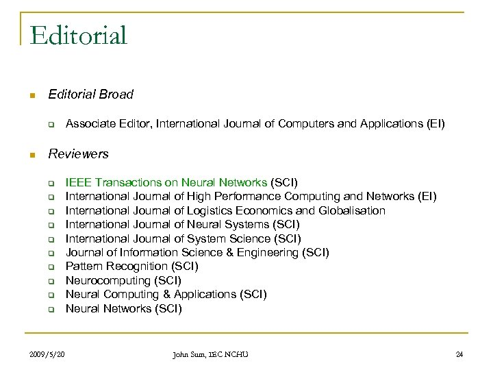 Editorial n Editorial Broad q n Associate Editor, International Journal of Computers and Applications