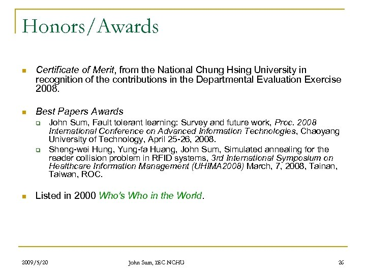 Honors/Awards n Certificate of Merit, from the National Chung Hsing University in recognition of