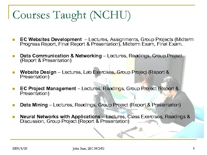 Courses Taught (NCHU) n EC Websites Development – Lectures, Assignments, Group Projects (Midterm Progress