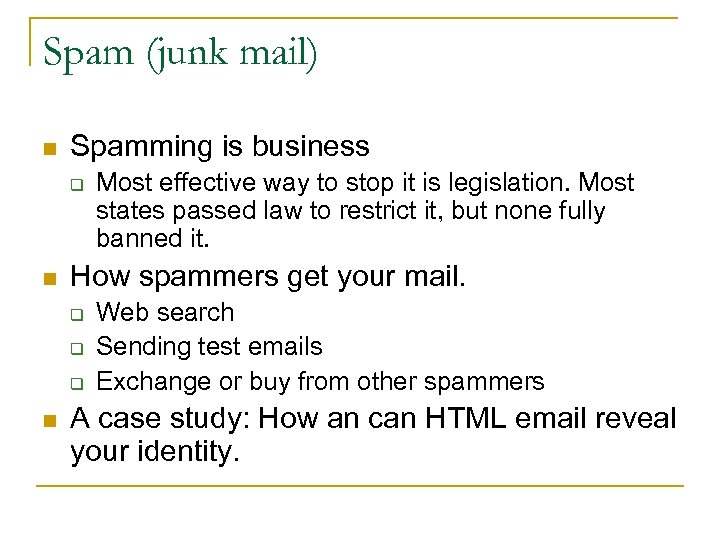 Spam (junk mail) n Spamming is business q n How spammers get your mail.