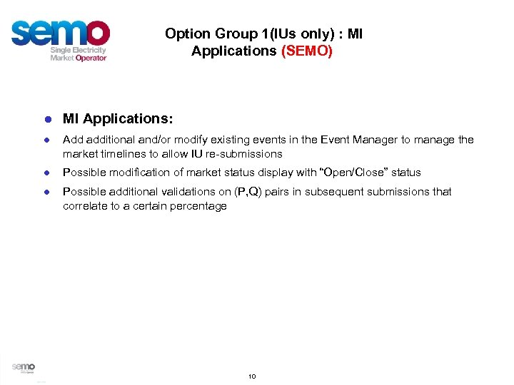 Option Group 1(IUs only) : MI Applications (SEMO) ● MI Applications: ● Add additional
