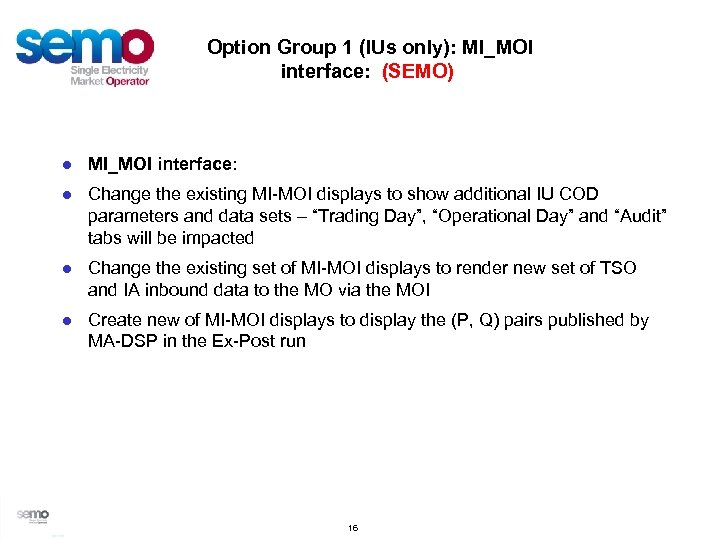 Option Group 1 (IUs only): MI_MOI interface: (SEMO) ● MI_MOI interface: ● Change the