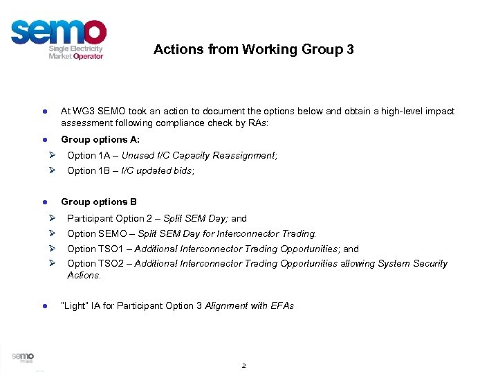 Actions from Working Group 3 ● At WG 3 SEMO took an action to