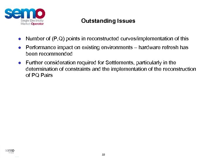 Outstanding Issues ● Number of (P, Q) points in reconstructed curves/implementation of this ●