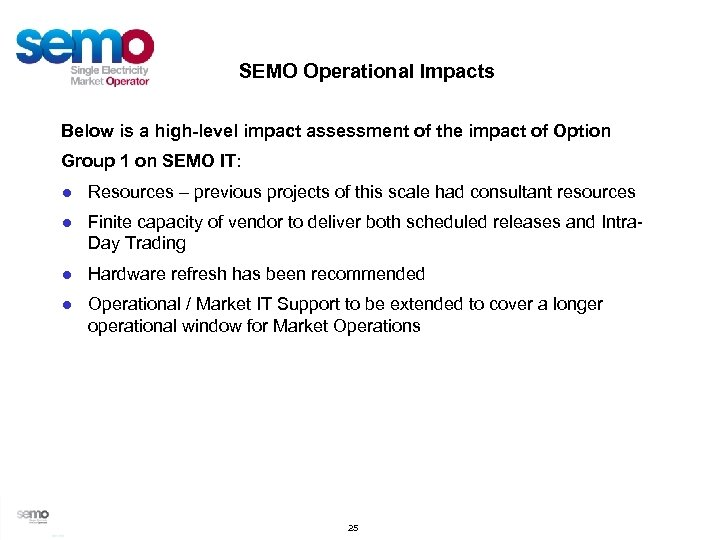 SEMO Operational Impacts Below is a high-level impact assessment of the impact of Option