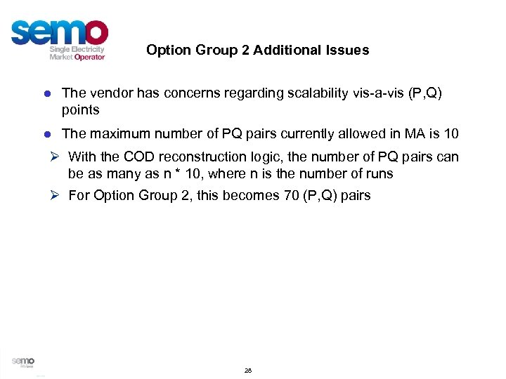 Option Group 2 Additional Issues ● The vendor has concerns regarding scalability vis-a-vis (P,