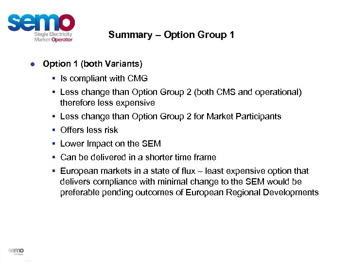 Summary – Option Group 1 ● Option 1 (both Variants) § Is compliant with