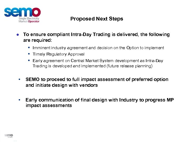 Proposed Next Steps ● To ensure compliant Intra-Day Trading is delivered, the following are