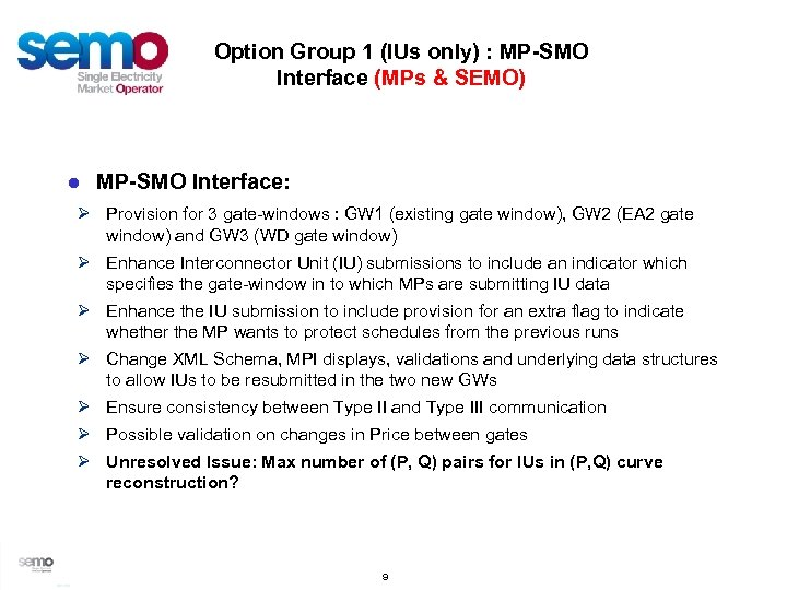 Option Group 1 (IUs only) : MP-SMO Interface (MPs & SEMO) ● MP-SMO Interface: