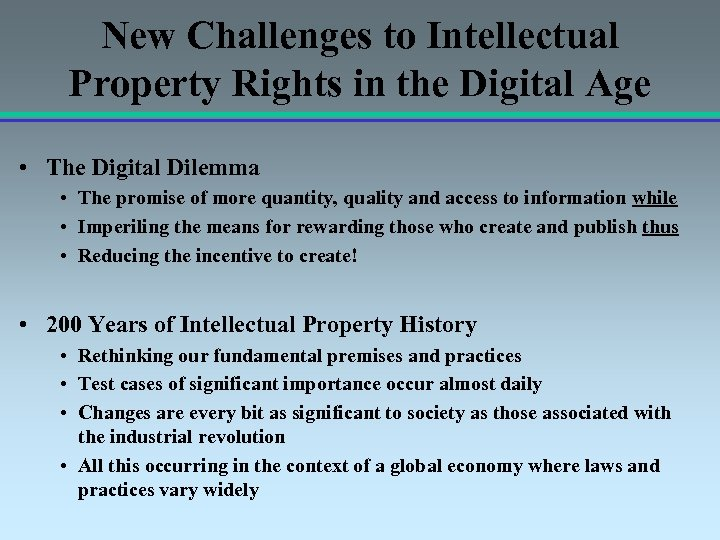 New Challenges to Intellectual Property Rights in the Digital Age • The Digital Dilemma