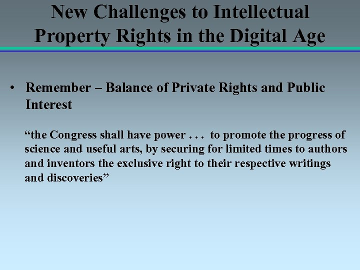 New Challenges to Intellectual Property Rights in the Digital Age • Remember – Balance