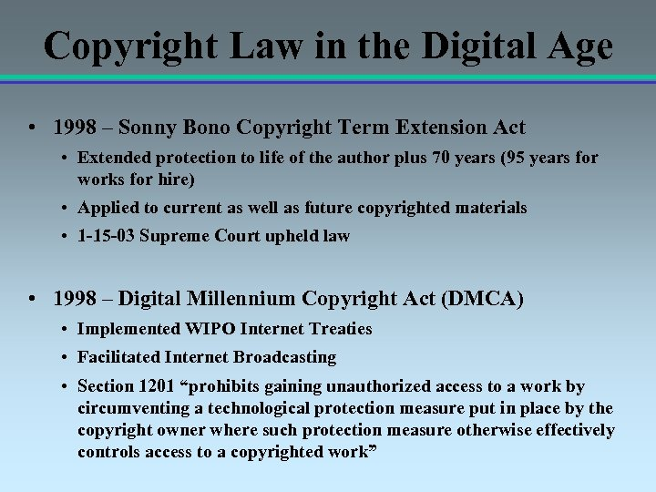Copyright Law in the Digital Age • 1998 – Sonny Bono Copyright Term Extension