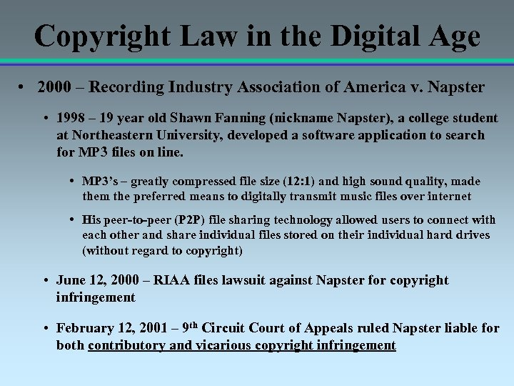 Copyright Law in the Digital Age • 2000 – Recording Industry Association of America