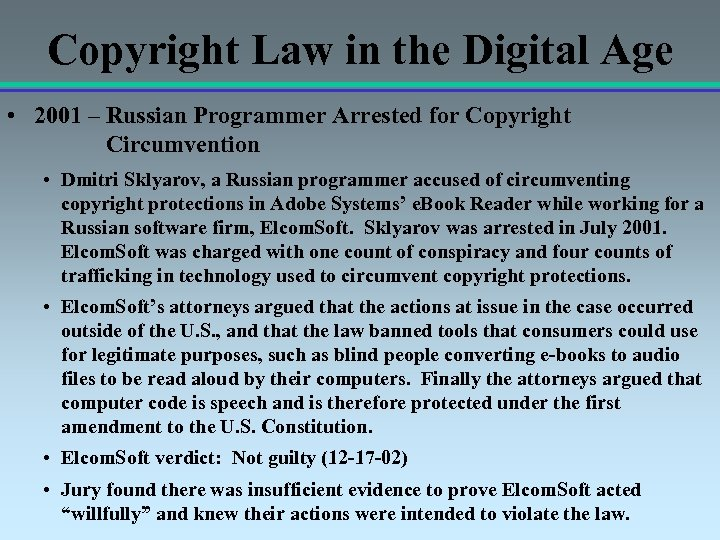 Copyright Law in the Digital Age • 2001 – Russian Programmer Arrested for Copyright