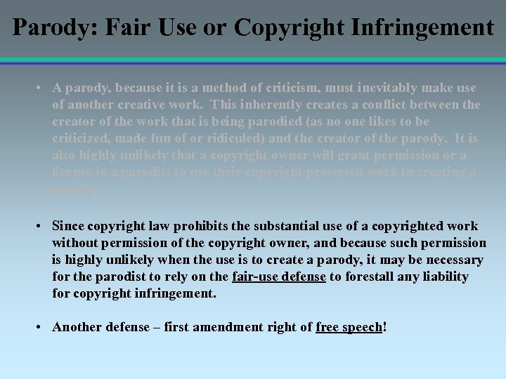 Parody: Fair Use or Copyright Infringement • A parody, because it is a method