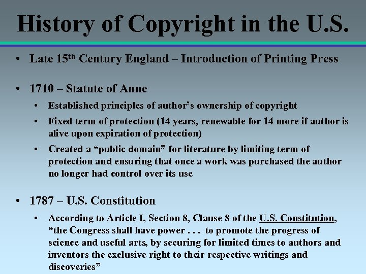 History of Copyright in the U. S. • Late 15 th Century England –