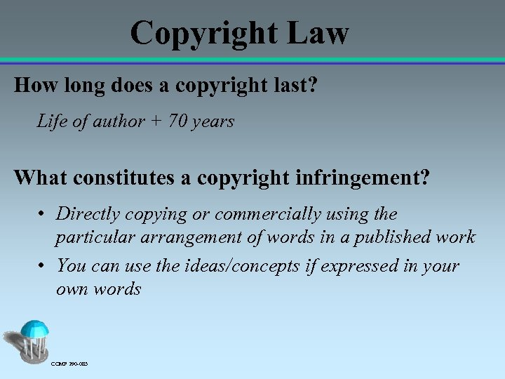 Copyright Law How long does a copyright last? Life of author + 70 years