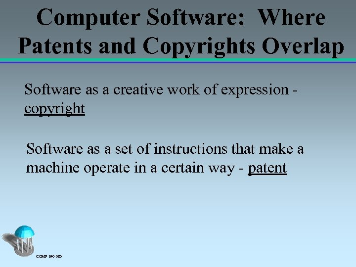 Computer Software: Where Patents and Copyrights Overlap Software as a creative work of expression