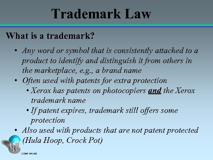 Trademark Law What is a trademark? • Any word or symbol that is consistently
