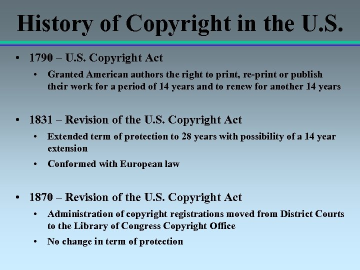 History of Copyright in the U. S. • 1790 – U. S. Copyright Act
