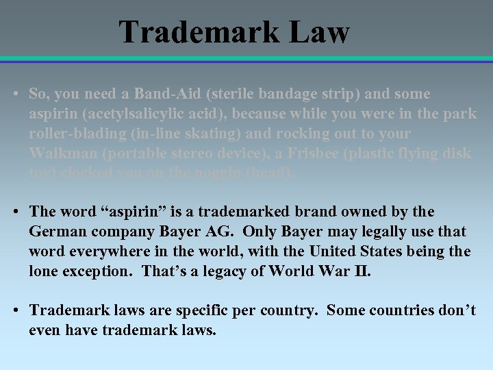 Trademark Law • So, you need a Band-Aid (sterile bandage strip) and some aspirin