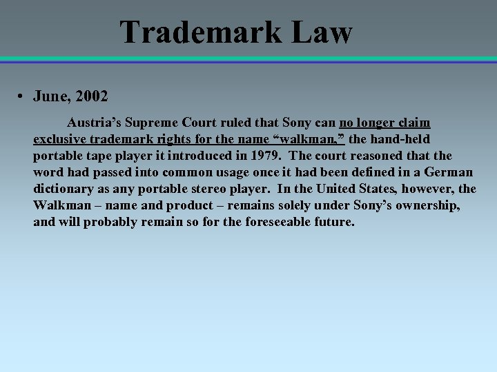 Trademark Law • June, 2002 Austria's Supreme Court ruled that Sony can no longer