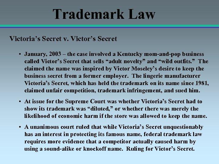 Trademark Law Victoria's Secret v. Victor's Secret • January, 2003 – the case involved