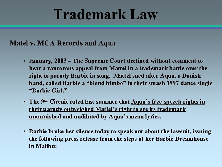 Trademark Law Matel v. MCA Records and Aqua • January, 2003 – The Supreme