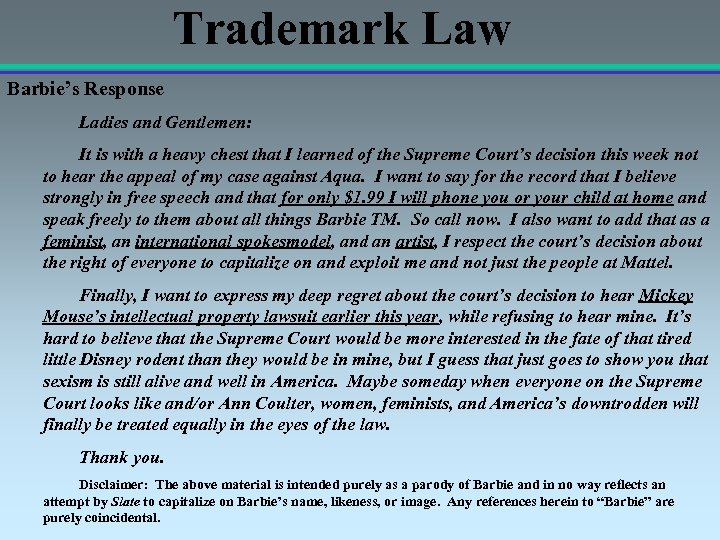 Trademark Law Barbie's Response Ladies and Gentlemen: It is with a heavy chest that