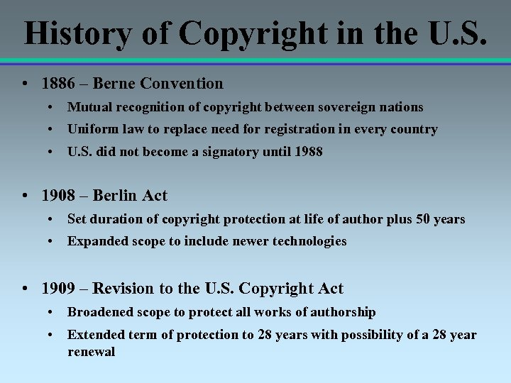History of Copyright in the U. S. • 1886 – Berne Convention • Mutual