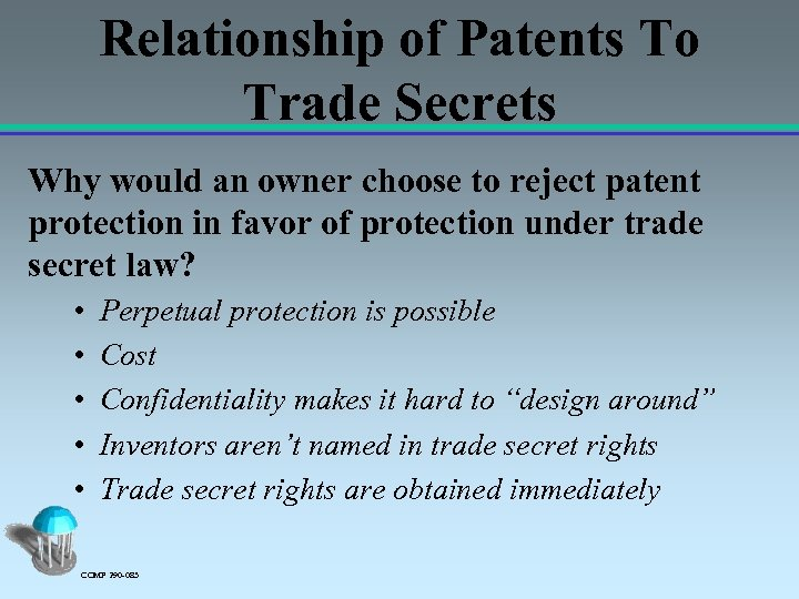 Relationship of Patents To Trade Secrets Why would an owner choose to reject patent