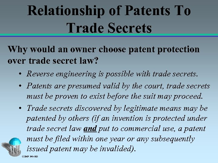 Relationship of Patents To Trade Secrets Why would an owner choose patent protection over