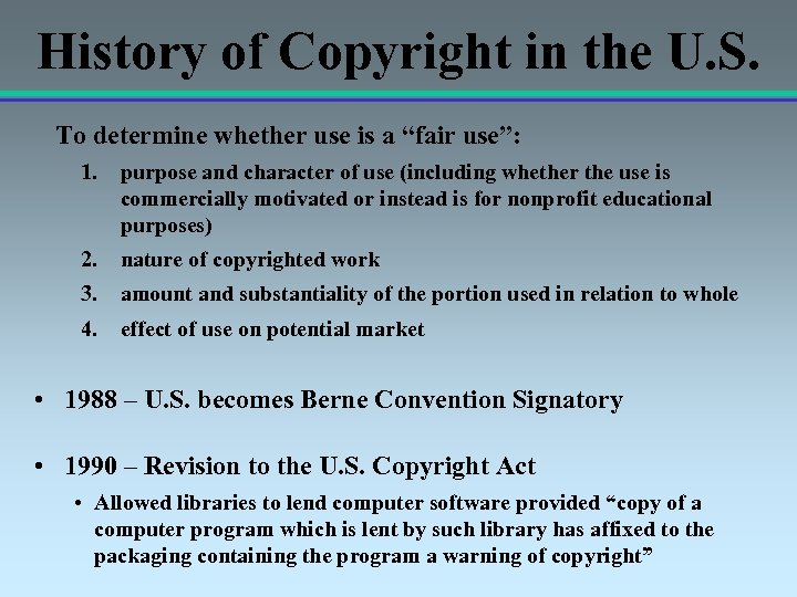 """History of Copyright in the U. S. To determine whether use is a """"fair"""