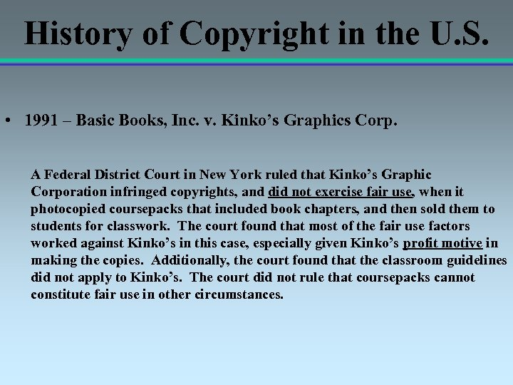 History of Copyright in the U. S. • 1991 – Basic Books, Inc. v.