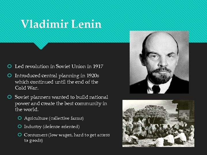 Vladimir Lenin Led revolution in Soviet Union in 1917 Introduced central planning in 1920