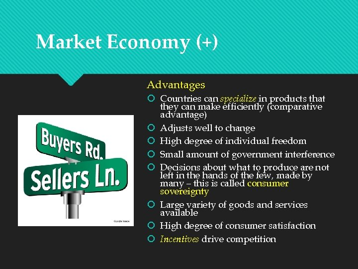Market Economy (+) Advantages Countries can specialize in products that they can make efficiently