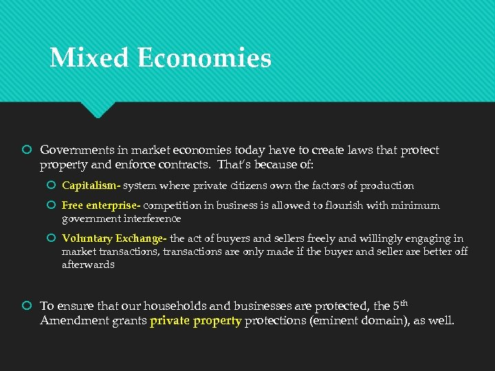 Mixed Economies Governments in market economies today have to create laws that protect property