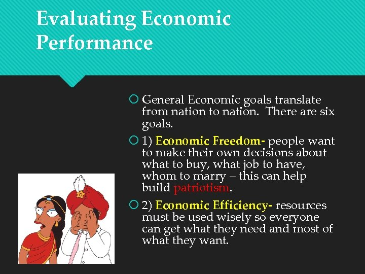 Evaluating Economic Performance General Economic goals translate from nation to nation. There are six