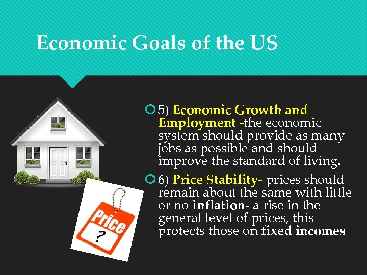 Economic Goals of the US 5) Economic Growth and Employment -the economic system should