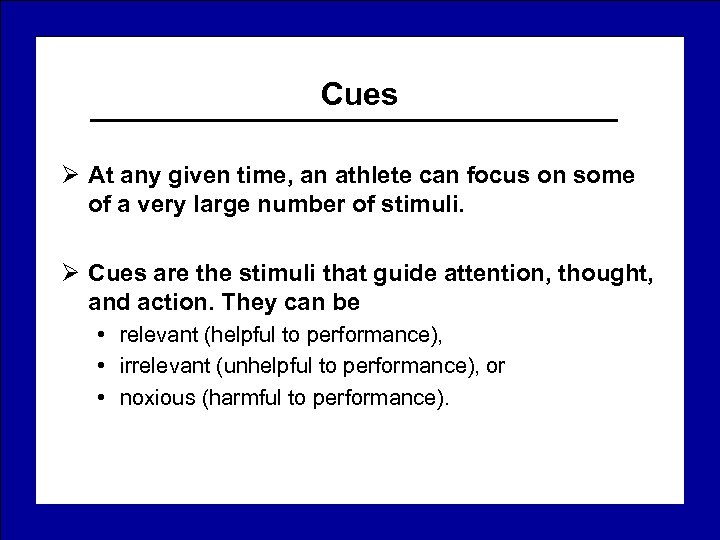 Cues Ø At any given time, an athlete can focus on some of a