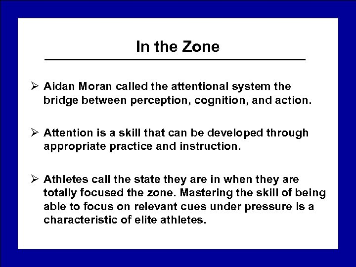 In the Zone Ø Aidan Moran called the attentional system the bridge between perception,