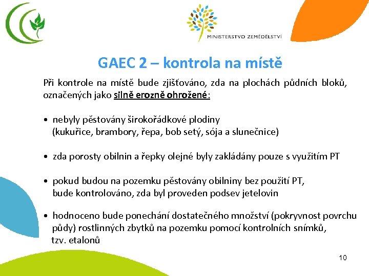 GAEC 2 – kontrola na místě Při kontrole na místě bude zjišťováno, zda na