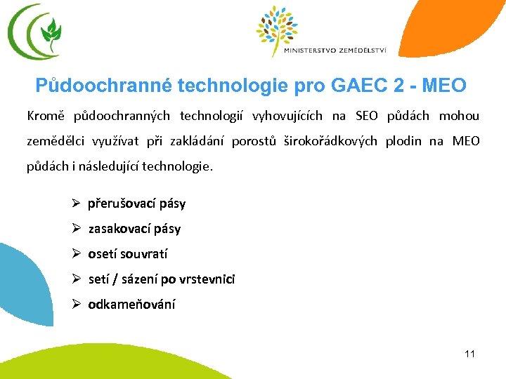 Půdoochranné technologie pro GAEC 2 - MEO Kromě půdoochranných technologií vyhovujících na SEO půdách