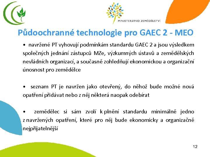 Půdoochranné technologie pro GAEC 2 - MEO • navržené PT vyhovují podmínkám standardu GAEC