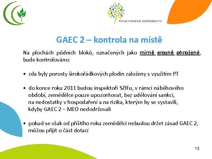 GAEC 2 – kontrola na místě Na plochách půdních bloků, označených jako mírně erozně